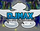 アイドルマスター 『DJMAX -the Idolmaster Edition-』