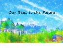 【初音ミク】 Our Beat to the future 【オリジナル曲】
