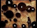 【初音ミク】Dream Drip【オリジナル曲】 thumbnail