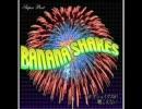 BANANA SHAKES    TERRORIST