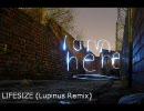 【ニコラップ】LIFESIZE (Lupinus Remix)