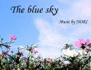 【ニコニコ動画】【オリジナル曲】 The blue sky 【ふゅーじょん!!】を解析してみた