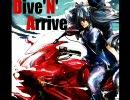 【初音ミク】Dive'N'Arrive【オ