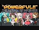 """【合作ニコニコメドレー】""""POWERFUL!"""