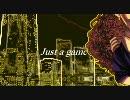 【歌ってみた】Just a game【はにちゃむ★】