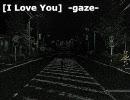 【初音ミクsweet】 [ I Love You ] -gaze- 【カバー】 thumbnail