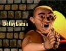 【DelayLama】ヤァアア~~【僧侶】