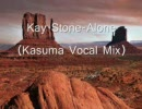 Kay Stone-Alone(Kasuma Vocal Mix)