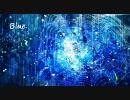 【初音ミクAppend】Blue【オリジナル曲】 thumbnail