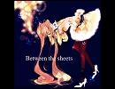 第13位:【初音ミク】Between the sheets【Drum&Bass】 thumbnail