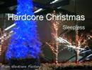 【ニコニコ動画】【オリジナル】Hardcore Christmas -Star Snow- / Sleepless 【NNI】を解析してみた