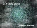 【ニコニコ動画】【NNIオリジナル曲】No Evidence【エレクトロニカ?】を解析してみた