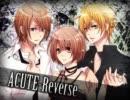 ACUTE-Reverse- 歌ってみた【Tommy×ひっぽ×ゆるねこ】