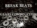 【ニコニコ動画】【BREAK_BEATS】Gears_Combination【作ってみた】を解析してみた
