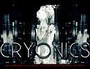 【鏡音リン】CRYONICS