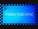 [Denkitribe] Imadake (tradd remix) / Vo: *spiLa*