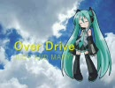 【ニコニコ動画】初音ミクで「Over Drive」(修正版)を解析してみた