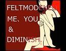 【ニコニコ動画】「私とあなたと」Performed by Feltmodeneoを解析してみた