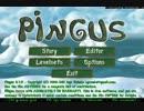 【ペンギンたちと安住の地を求めてみた】Pingus【その14】