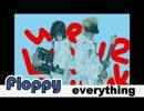 【ボカロカバー】FLOPPY/everything【ミク】