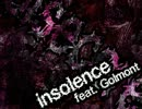 【NNI】insolence feat. Golmont【オリジナル曲】