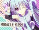 【初音ミク】MIRACLE RUSH(TVサイズ)【