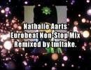 【つないでみた】 Nathalie Aarts Eurobeat Non-Stop Mix 【EUROBEAT】