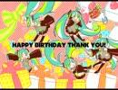【初音ミク】HAPPY BIRTHDAY THANK YOU!【オリジナル】