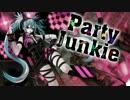 【初音ミク】Party Junkie【ビッチ化】