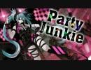 【クソビッチっぽく】  Party Junkie  ...ver *捺希  【歌ってみた】