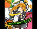 TRIGGER★HAPPY