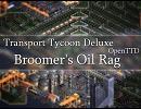 【作業用BGM】Transport Tycoon Broomer's Oil Rag -Remix-