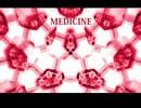 【初音ミク】MEDICINE【オリジナル曲】.wmv