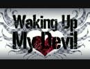 【巡音ルカ】 Waking Up My Devil 【オリジナル】