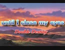 【ニコニコ動画】【ニコニコインディーズ】until I close my eyes【オリジナル曲】を解析してみた