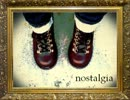 【GUMI】nostalgia【オリジナル】