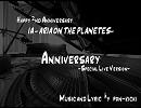 【ニコニコ動画】【IA】 Anniversary / ぽん吉 feat. IA 【Happy 2nd Anniversary】を解析してみた