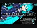 【初音ミク ENGLISH】you paralyze me !【オリジナル曲】