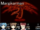 【Margikarman】気が付けば†  part19【ゆっくり実況プレイ】