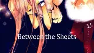 【ニコカラ】Between the Sheets【2013 Rebuild】 ≪off vocal≫
