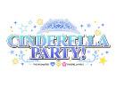 「CINDERELLA PARTY!」 第00回 thumbnail