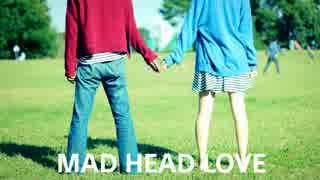 【ぶっきー&もめん】MAD HEAD LOVE + アs)ry 【踊ってみた】