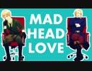 【APヘタリアMMD】 MAD HEAD LOVE 【眉毛と髭】 thumbnail