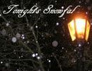 【ニコニコ動画】【オリジナル曲】Tonight's Snowfall ~雪夜~を解析してみた