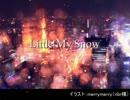 [Chika&結月ゆかり]Little My Snow `14[ひろうさ♪オリジナル]