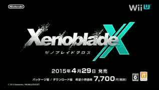 【WiiU】ゼノブレイドクロス 2013~2015.01 【PV集】