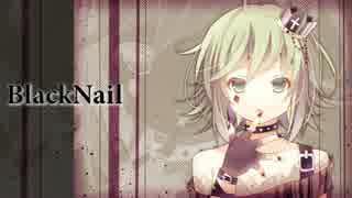 【GUMI】 Black Nail 【ボカロオリジナル曲】
