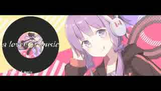 【結月ゆかり】a lover of music【オリジナル曲】