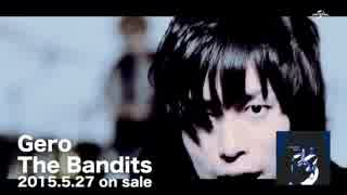 Gero MV  「The Bandits」 thumbnail