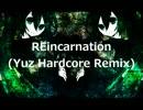 【ニコニコ動画】[初音 ミク] REincarnation(Yuz Hardcore Remix)を解析してみた